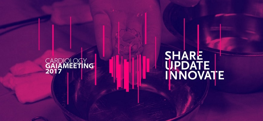 Cardiology GaiaMEETING 2017: Share, Update, Innovate